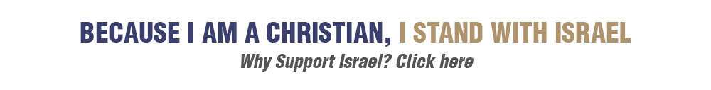 BECAUSE I AM A CHRISTIAN, I STAND WITH ISRAEL
