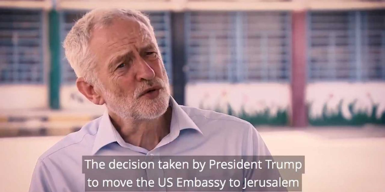 "Corbyn calls US Embassy move ""huge mistake"", says UK will ""immediately recognise Palestine"" under Labour"