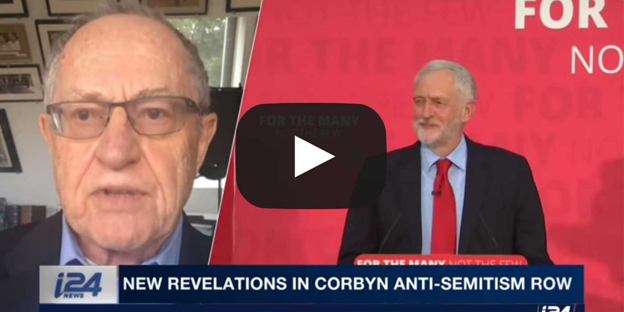 "Watch: Alan Dershowitz calls Corbyn an ""anti-Semite"" and ""existential threat"" to future of Britain"