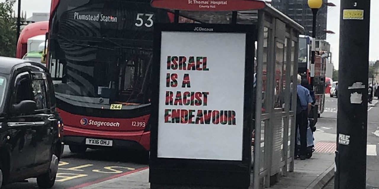 "London bus shelters vandalised with ""Israel is a racist endeavour"" advertising posters"