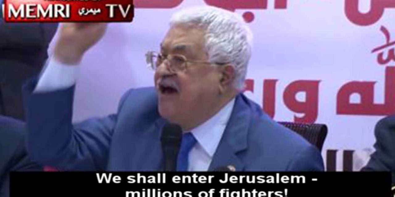 """Abbas declares: """"We shall enter Jerusalem – millions of fighters!"""""""