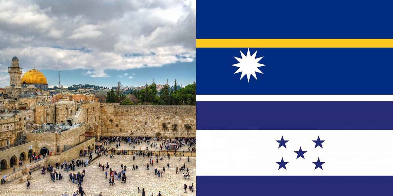 Forget the PA, God will bless Honduras and Nauru for recognising Jerusalem as Israel's capital