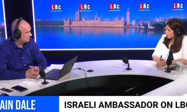 Israel's UK Ambassador defends Israel in extensive LBC interview